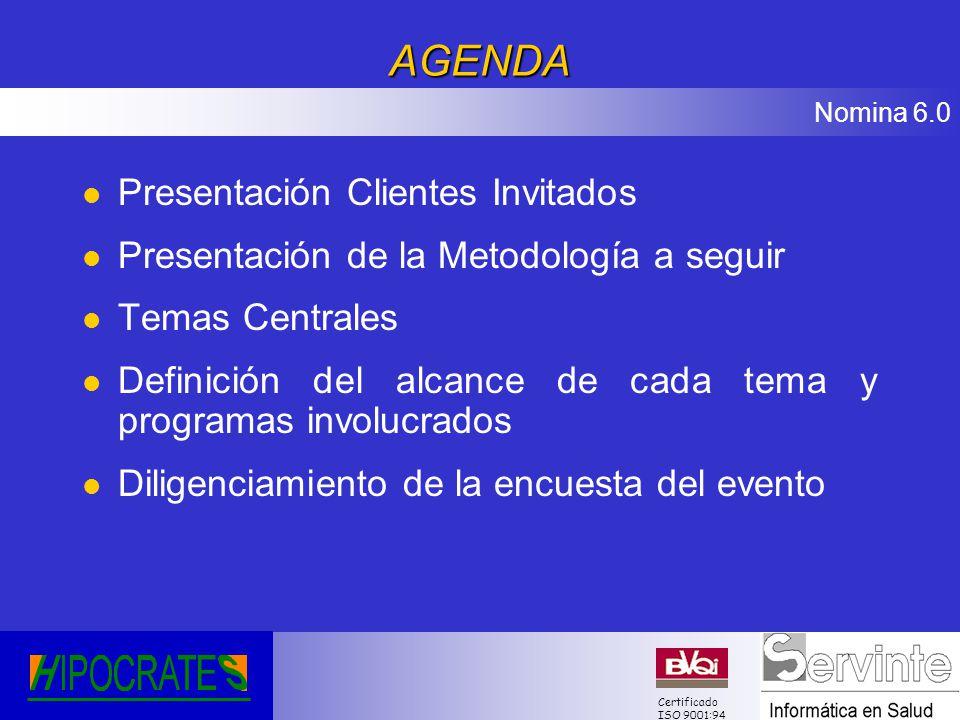 Nomina 6.0 Certificado ISO 9001:94 CLIENTES: Medellín : Servinte S.A Bogota: Clínica de La Mujer Ofrecer una nueva forma de grabar los pagos en el movimiento de pagos informando para un concepto dado los empleados que recibieron ese pago con el detalle de horas, valor y centro de costos entre otros.