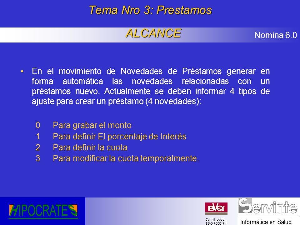 Nomina 6.0 Certificado ISO 9001:94 Tema Nro 3: Prestamos En el movimiento de Novedades de Préstamos generar en forma automática las novedades relacion
