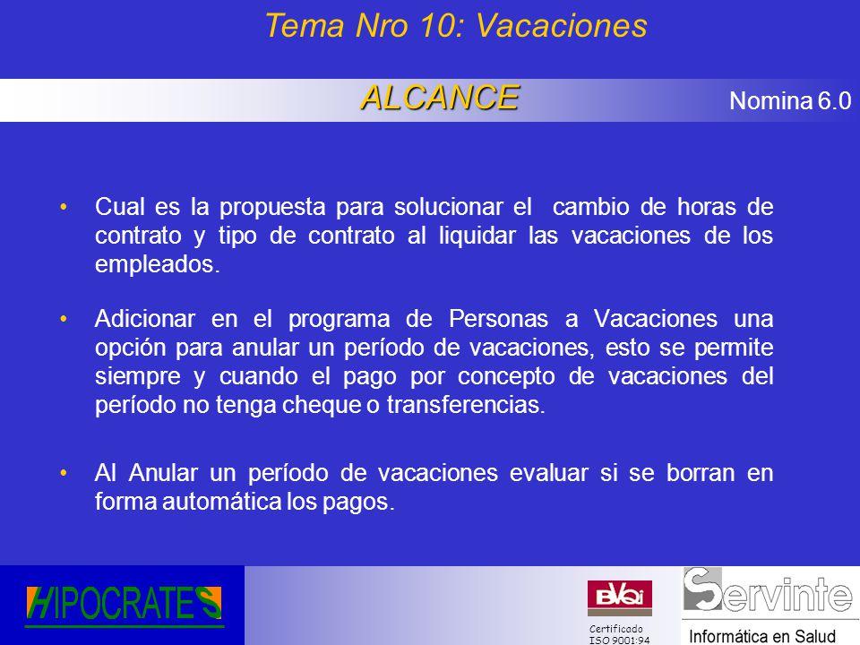 Nomina 6.0 Certificado ISO 9001:94 Cual es la propuesta para solucionar el cambio de horas de contrato y tipo de contrato al liquidar las vacaciones d
