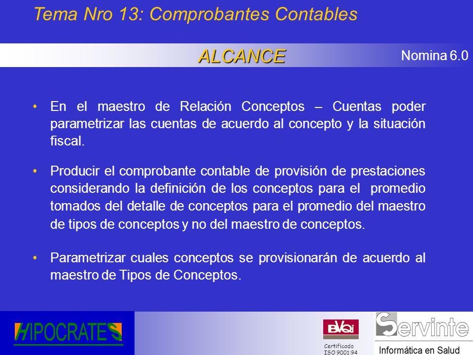 Nomina 6.0 Certificado ISO 9001:94 En el maestro de Relación Conceptos – Cuentas poder parametrizar las cuentas de acuerdo al concepto y la situación