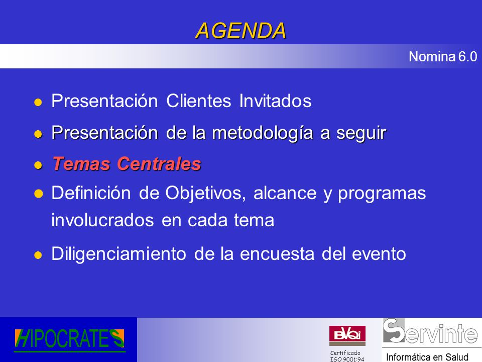 Nomina 6.0 Certificado ISO 9001:94 TEMAS CENTRALES 1.