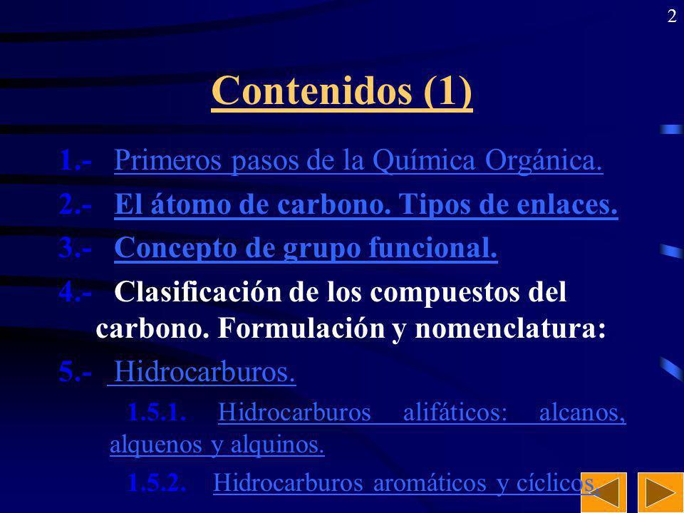 2 Contenidos (1) 1.- Primeros pasos de la Química Orgánica.Primeros pasos de la Química Orgánica.