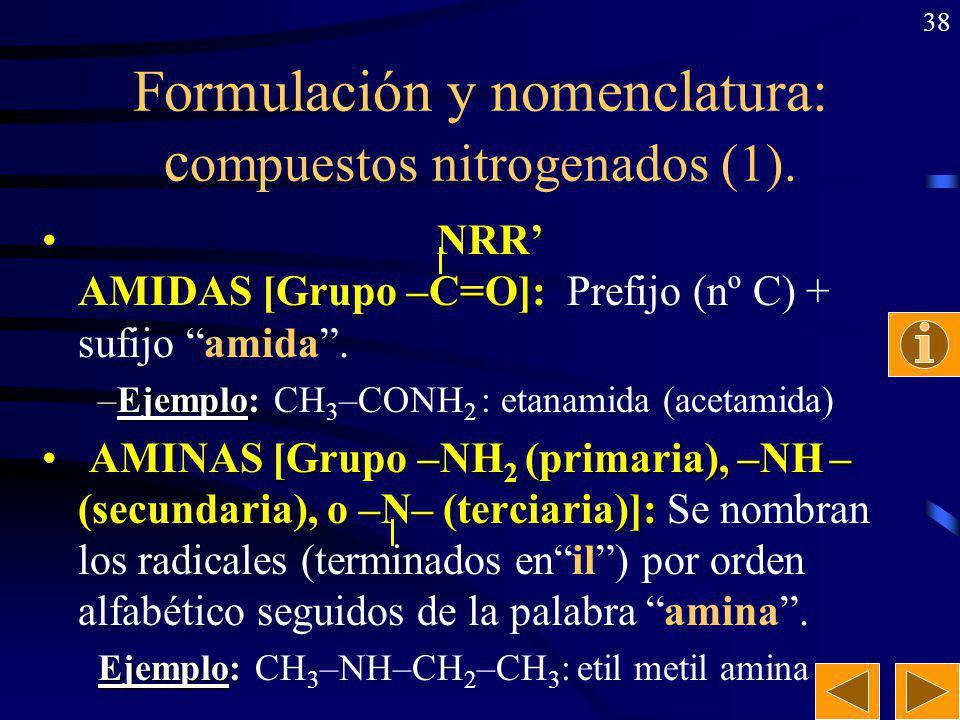 37 3-buten-2-ol 1,2-propanodiol dimetil-éter 3-metil-2-butanol 2-metil-1-butanol Ejercicio: Nombrar los siguientes alcoholes y éteres: CH 2 =CH–CHOH–C