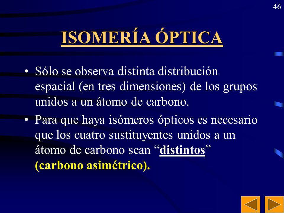 45 ISOMERÍA CIS-TRANS (distinta fórmula desarrollada). Cis-2-buteno H H C=C CH 3 CH 3 Trans-2-buteno H CH 3 C=C CH 3 H