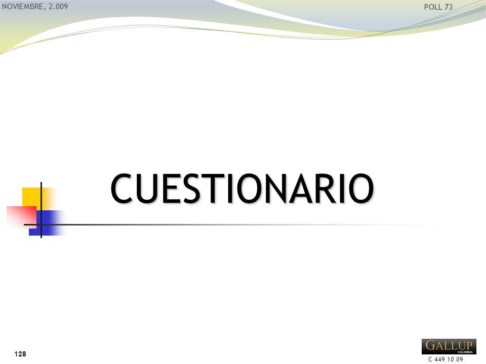 C 449 10 09 NOVIEMBRE, 2.009 POLL 73 CUESTIONARIO 128