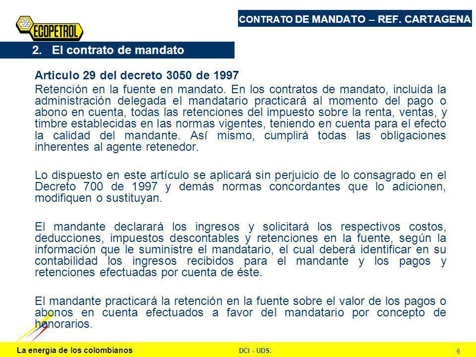 La energía de los colombianos DCI - UDS. 6 CONTRATO DE MANDATO – REF.