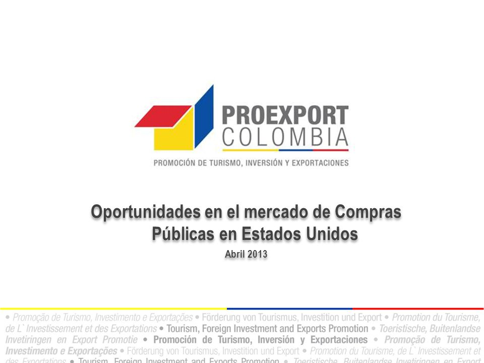 Oportunidades en el mercado de Compras Públicas en Estados Unidos Abril 2013 Oportunidades en el mercado de Compras Públicas en Estados Unidos Abril 2