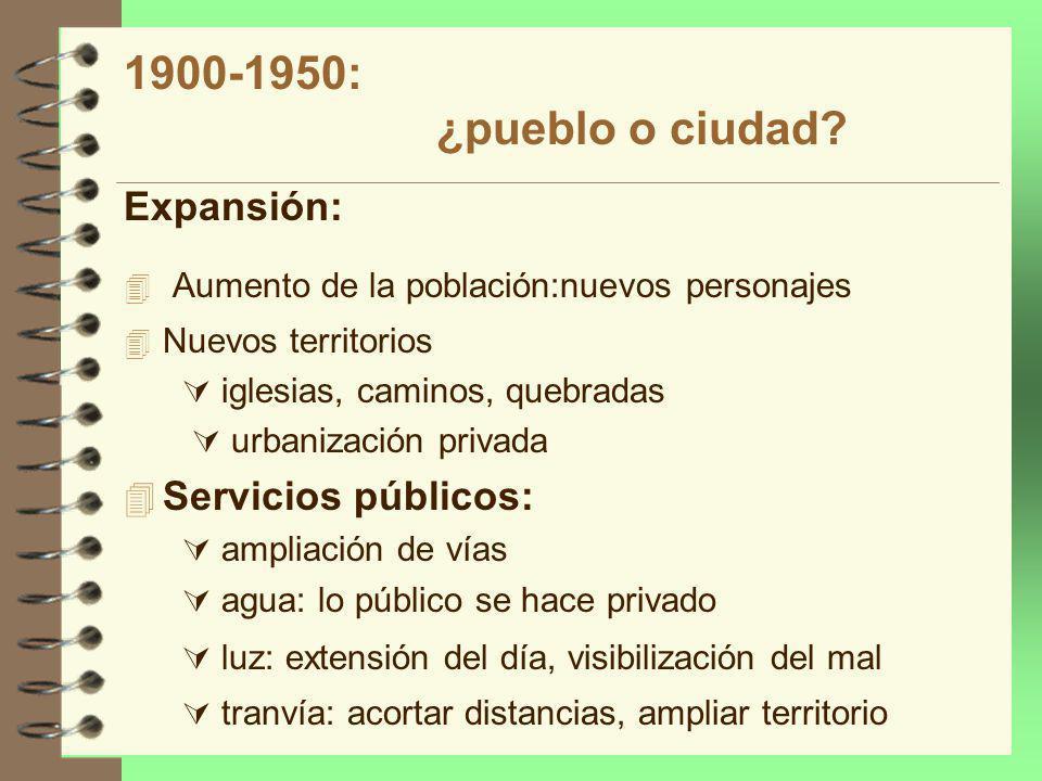 1900-1950: ¿pueblo o ciudad.