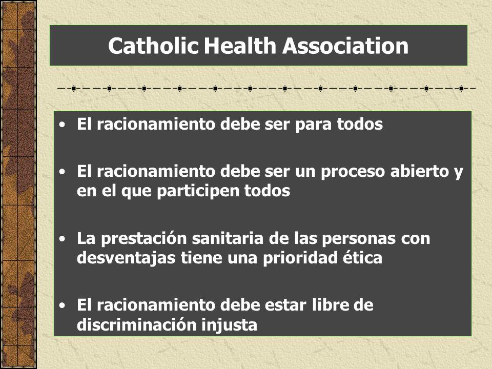 Catholic Health Association El racionamiento debe ser para todos El racionamiento debe ser un proceso abierto y en el que participen todos La prestaci