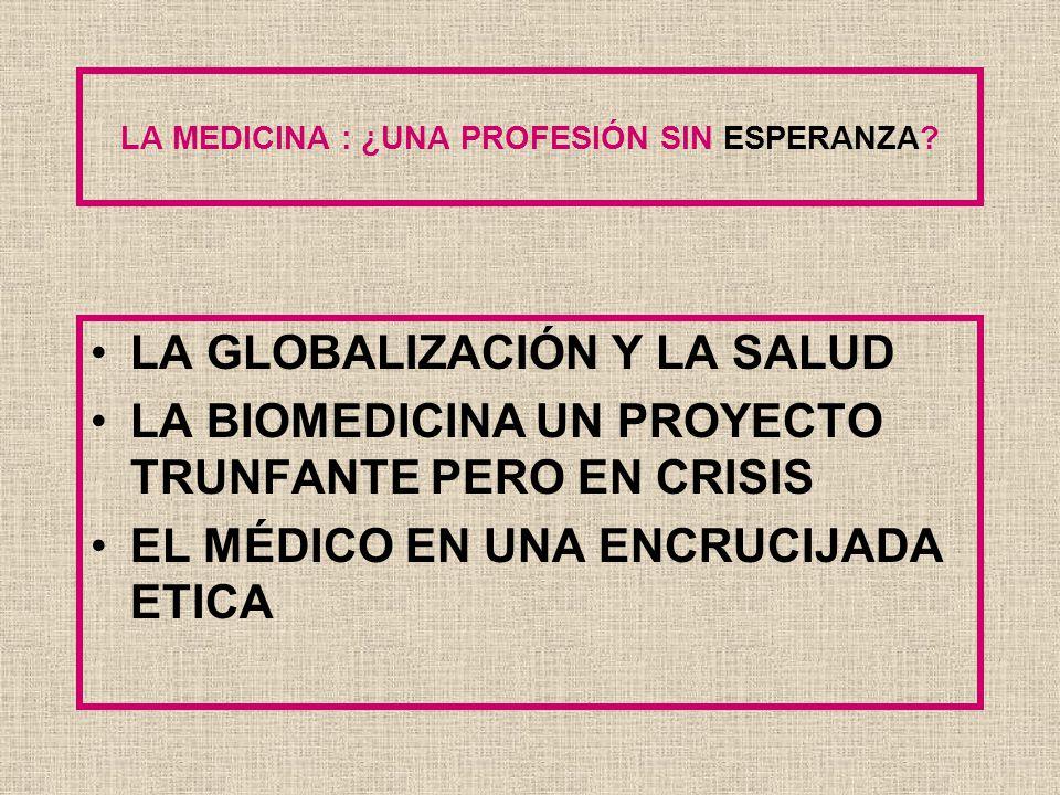 LA MEDICINA: ¿UNA PROFESIÓN SIN ESPERANZA? JOSE ANTONIO GIRON SIERRA