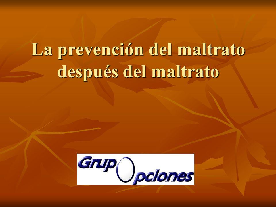 La prevención del maltrato después del maltrato