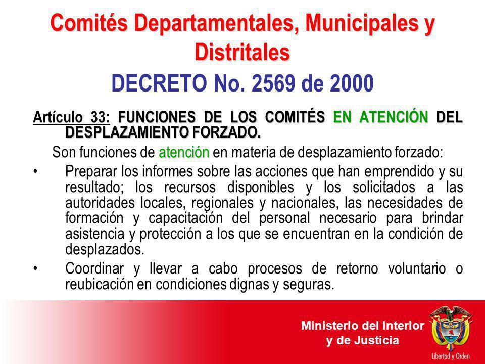 Comités Departamentales, Municipales y Distritales Comités Departamentales, Municipales y Distritales DECRETO No. 2569 de 2000 FUNCIONES DE LOS COMITÉ