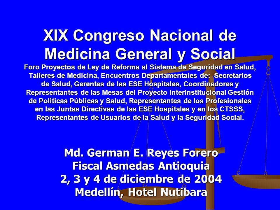 XIX Congreso Nacional de Medicina General y Social Foro Proyectos de Ley de Reforma al Sistema de Seguridad en Salud, Talleres de Medicina, Encuentros