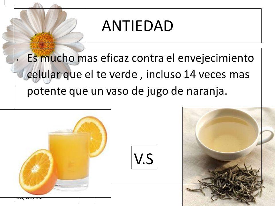 16/02/11 ANTIEDAD Es mucho mas eficaz contra el envejecimiento celular que el te verde, incluso 14 veces mas potente que un vaso de jugo de naranja. V