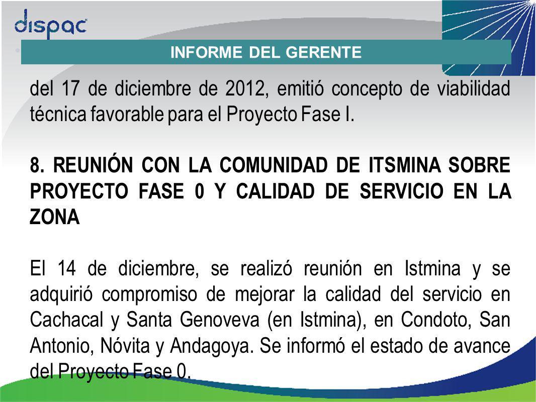 del 17 de diciembre de 2012, emitió concepto de viabilidad técnica favorable para el Proyecto Fase I.