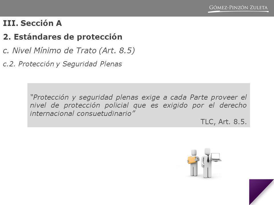 Protección y seguridad plenas exige a cada Parte proveer el nivel de protección policial que es exigido por el derecho internacional consuetudinario TLC, Art.