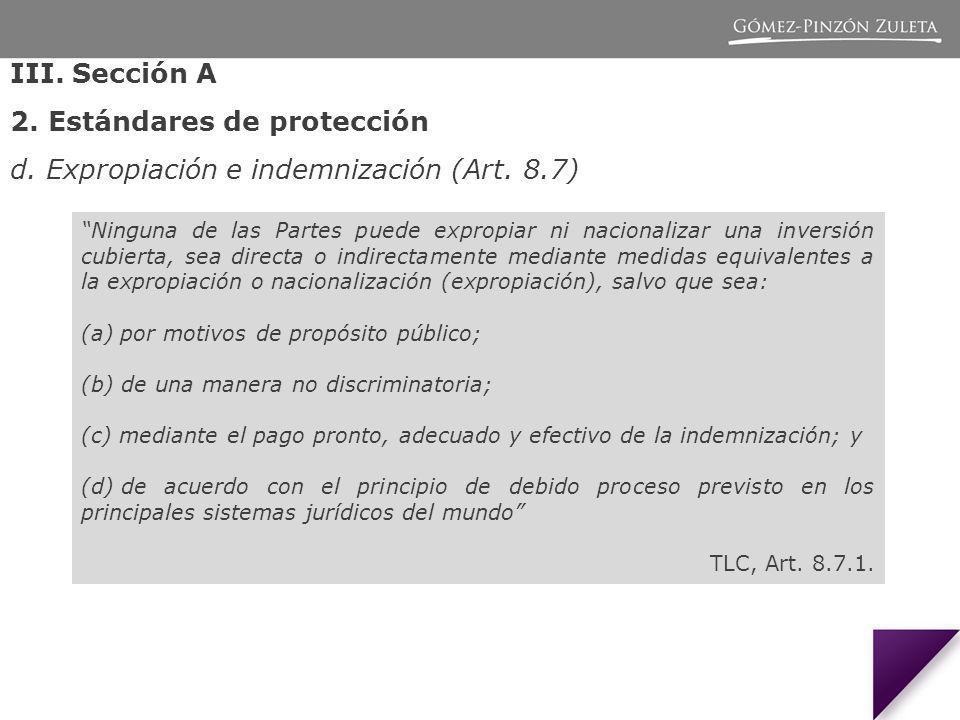 III.Sección A 2. Estándares de protección d. Expropiación e indemnización (Art.