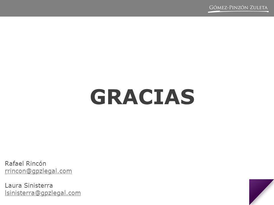 GRACIAS Rafael Rincón rrincon@gpzlegal.com Laura Sinisterra lsinisterra@gpzlegal.com