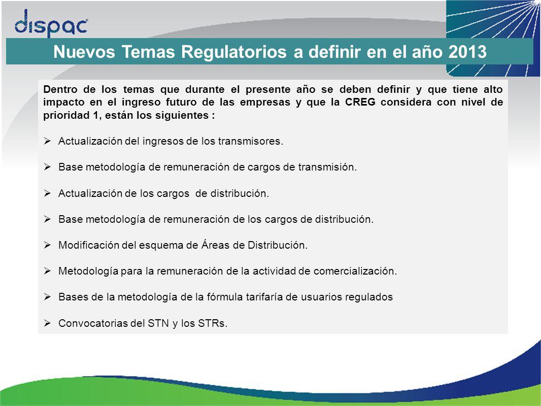 Nuevos Temas Regulatorios a definir en el año 2013 Dentro de los temas que durante el presente año se deben definir y que tiene alto impacto en el ing