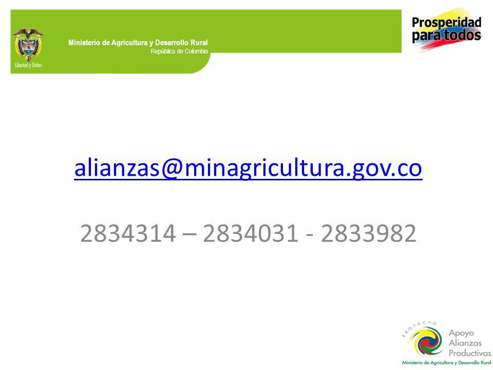 Ministerio de Agricultura y Desarrollo Rural República de Colombia alianzas@minagricultura.gov.co 2834314 – 2834031 - 2833982