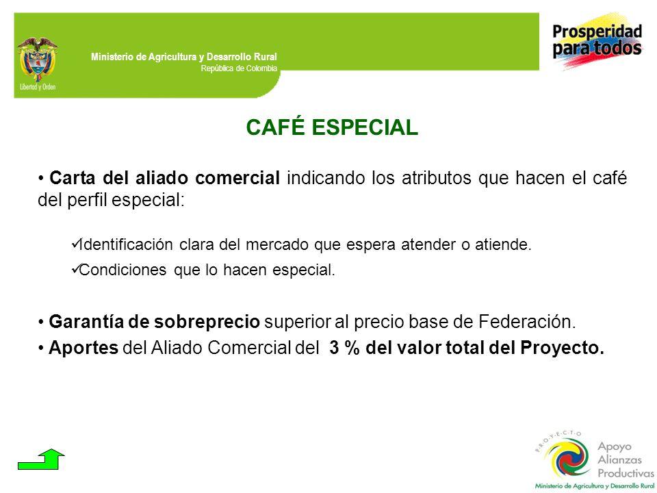 Ministerio de Agricultura y Desarrollo Rural República de Colombia CAFÉ ESPECIAL Carta del aliado comercial indicando los atributos que hacen el café