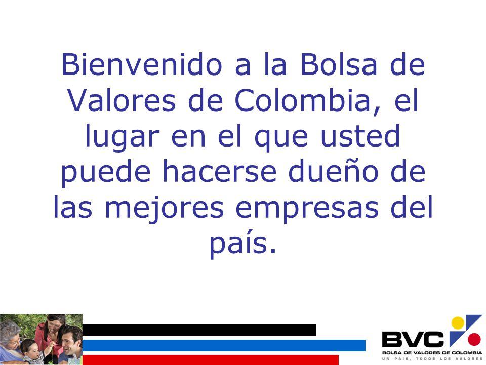 Bienvenido a la Bolsa de Valores de Colombia, el lugar en el que usted puede hacerse dueño de las mejores empresas del país.