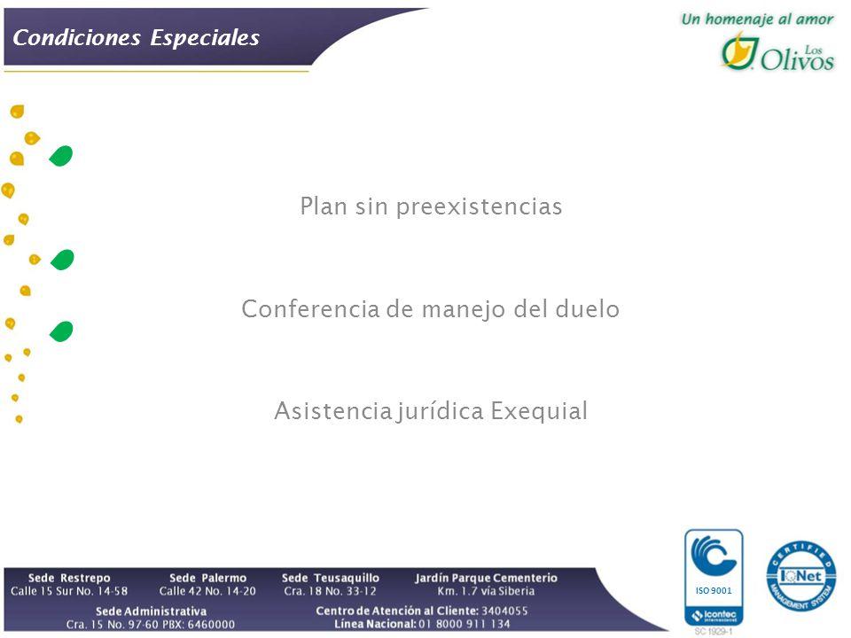 ISO 9001 Condiciones Especiales Plan sin preexistencias Conferencia de manejo del duelo Asistencia jurídica Exequial