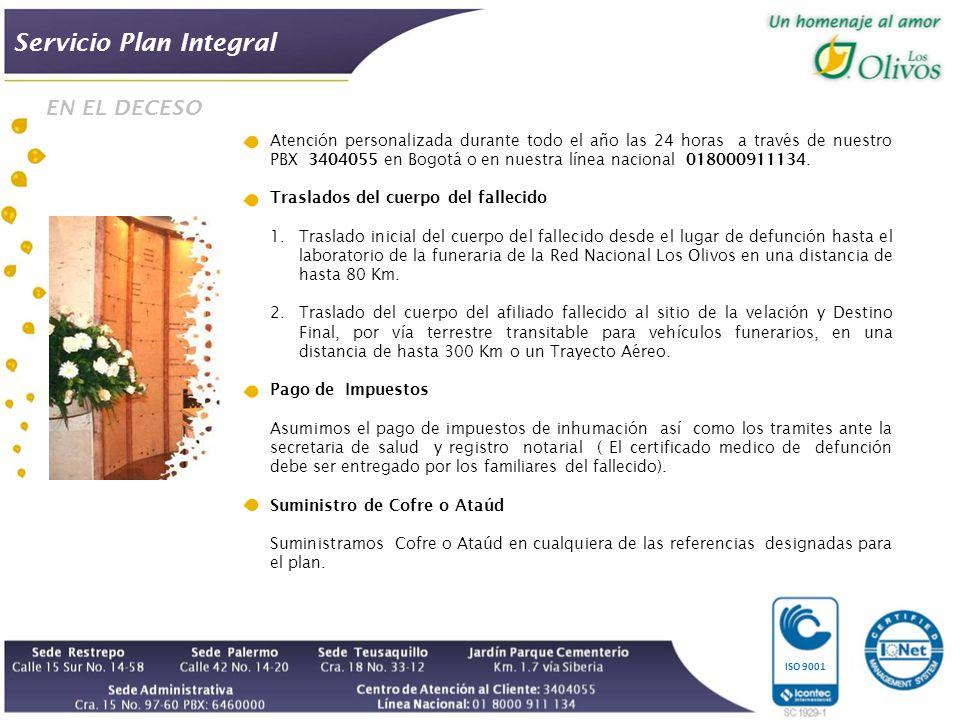 Servicio Plan Integral ISO 9001 Atención personalizada durante todo el año las 24 horas a través de nuestro PBX 3404055 en Bogotá o en nuestra línea nacional 018000911134.