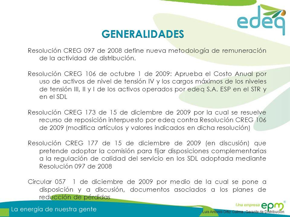 Resolución CREG 097 de 2008 define nueva metodología de remuneración de la actividad de distribución. Resolución CREG 106 de octubre 1 de 2009: Aprueb