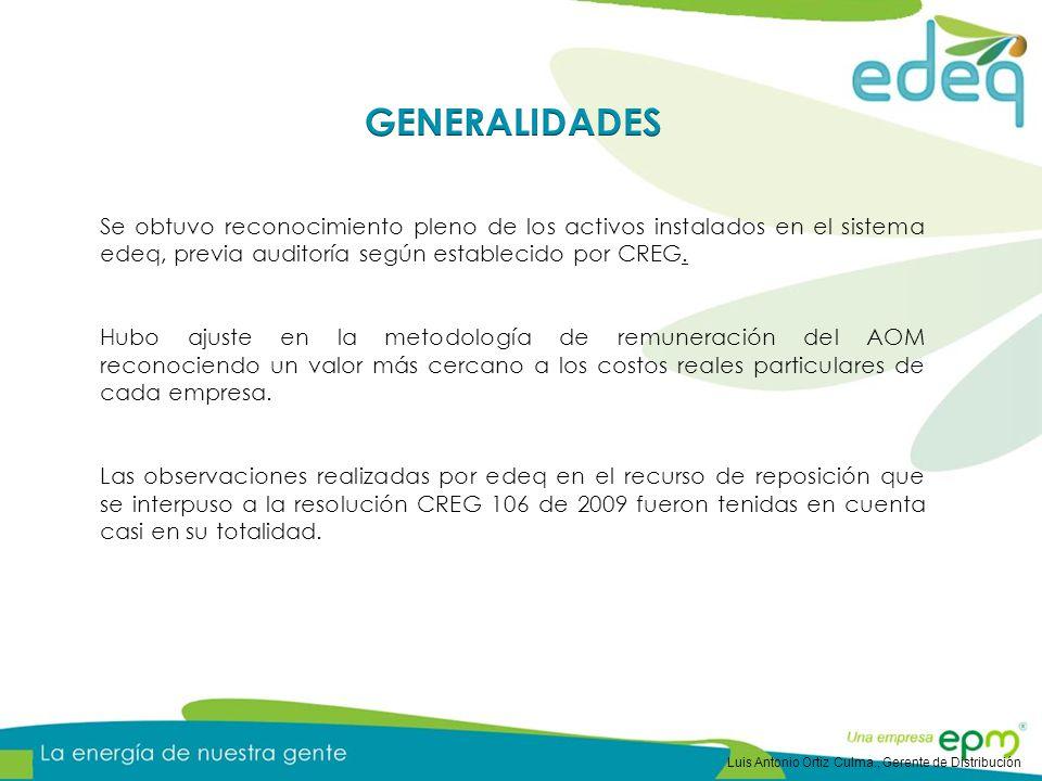 Se obtuvo reconocimiento pleno de los activos instalados en el sistema edeq, previa auditoría según establecido por CREG. Hubo ajuste en la metodologí