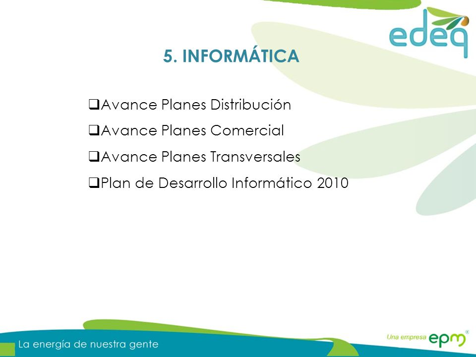 5. INFORMÁTICA Avance Planes Distribución Avance Planes Comercial Avance Planes Transversales Plan de Desarrollo Informático 2010