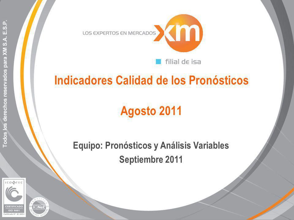 Indicadores Calidad de los Pronósticos Agosto 2011 Equipo: Pronósticos y Análisis Variables Septiembre 2011