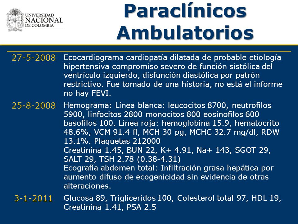 Paraclínicos Ambulatorios 27-5-2008 Ecocardiograma cardiopatía dilatada de probable etiología hipertensiva compromiso severo de función sistólica del