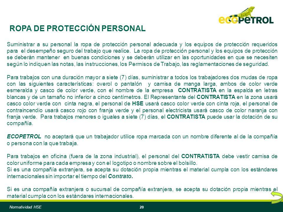 20 Suministrar a su personal la ropa de protección personal adecuada y los equipos de protección requeridos para el desempeño seguro del trabajo que realice.