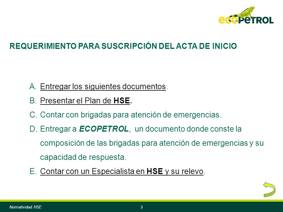 3 REQUERIMIENTO PARA SUSCRIPCIÓN DEL ACTA DE INICIO A.Entregar los siguientes documentos.Entregar los siguientes documentos B.Presentar el Plan de HSE