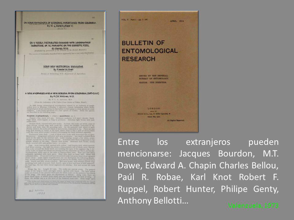 Entre los extranjeros pueden mencionarse: Jacques Bourdon, M.T.