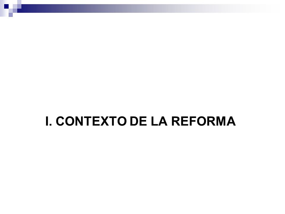 FACTORES O CAUSAS DE LA REFORMA 1.