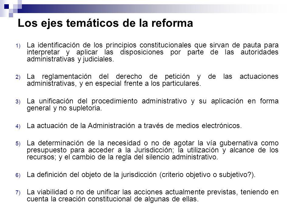 Los ejes temáticos de la reforma 1) La identificación de los principios constitucionales que sirvan de pauta para interpretar y aplicar las disposicio
