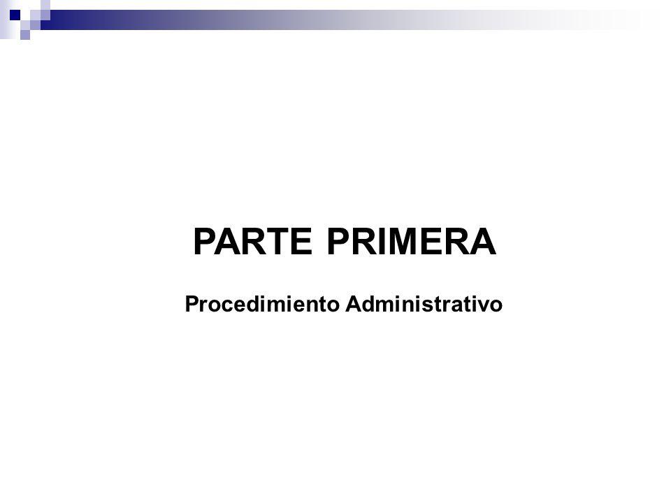 PARTE PRIMERA Procedimiento Administrativo