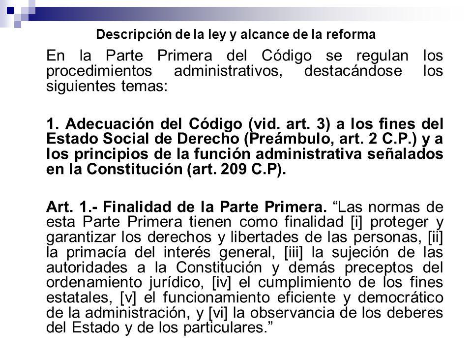 Descripción de la ley y alcance de la reforma En la Parte Primera del Código se regulan los procedimientos administrativos, destacándose los siguientes temas: 1.