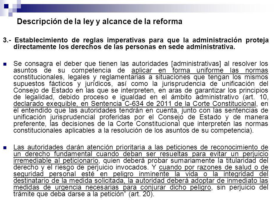 Descripción de la ley y alcance de la reforma 3.- Establecimiento de reglas imperativas para que la administración proteja directamente los derechos de las personas en sede administrativa.