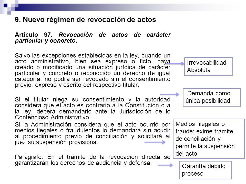 9. Nuevo régimen de revocación de actos Artículo 97. Revocación de actos de carácter particular y concreto. Salvo las excepciones establecidas en la l