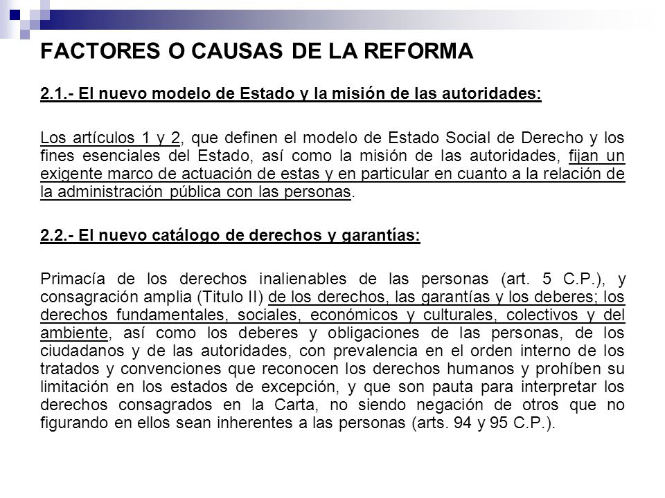 FACTORES O CAUSAS DE LA REFORMA 2.1.- El nuevo modelo de Estado y la misión de las autoridades: Los artículos 1 y 2, que definen el modelo de Estado S
