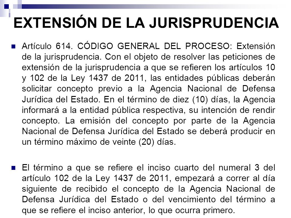 EXTENSIÓN DE LA JURISPRUDENCIA Artículo 614.
