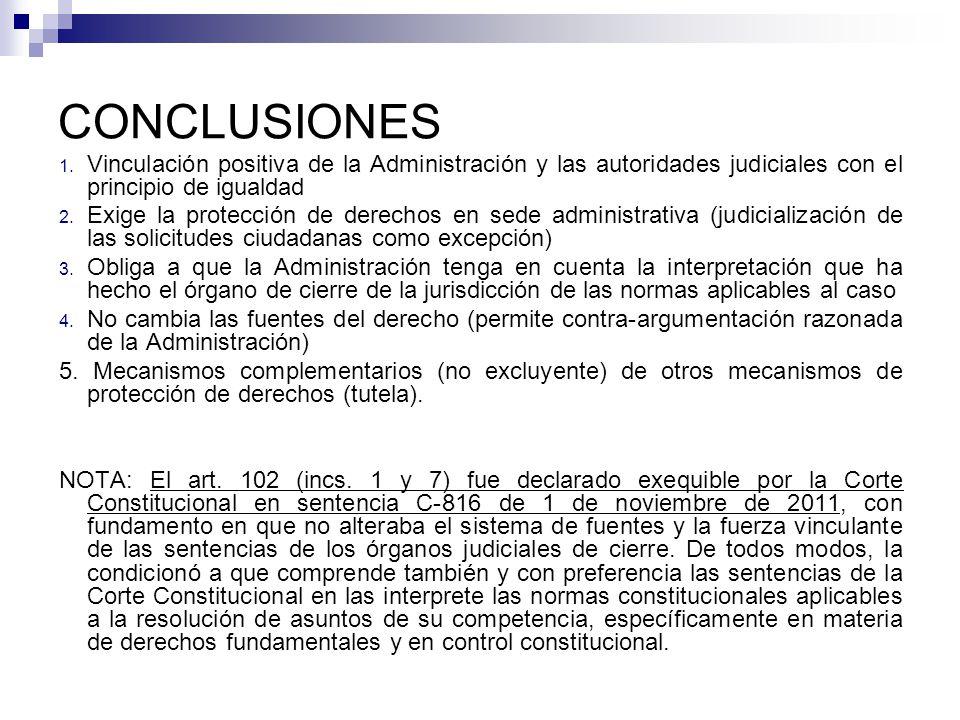 CONCLUSIONES 1. Vinculación positiva de la Administración y las autoridades judiciales con el principio de igualdad 2. Exige la protección de derechos