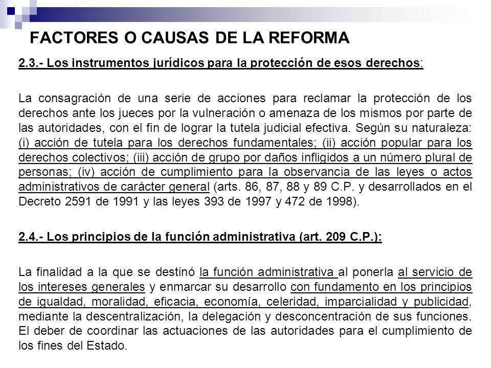 FACTORES O CAUSAS DE LA REFORMA 2.3.- Los instrumentos jurídicos para la protección de esos derechos: La consagración de una serie de acciones para re