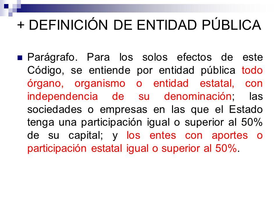 + DEFINICIÓN DE ENTIDAD PÚBLICA Parágrafo.