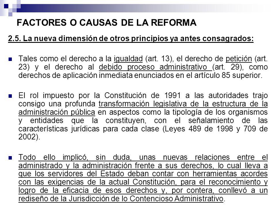 FACTORES O CAUSAS DE LA REFORMA 2.5. La nueva dimensión de otros principios ya antes consagrados: Tales como el derecho a la igualdad (art. 13), el de