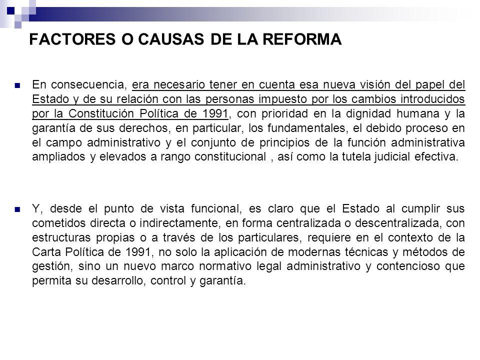 Propósitos de la reforma 1) Revisar y proponer la actualización de las normas referentes a la actividad administrativa y los procedimientos utilizados por la administración de acuerdo con la Constitución de 1991.