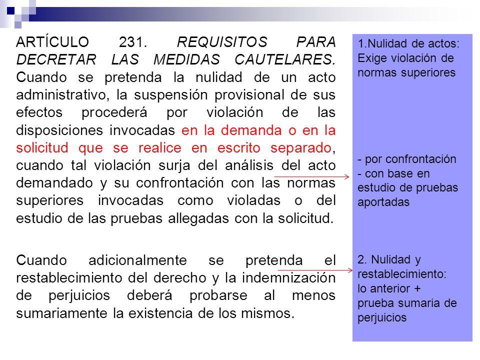 ARTÍCULO 231.REQUISITOS PARA DECRETAR LAS MEDIDAS CAUTELARES.